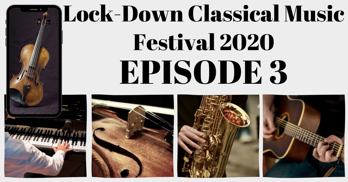 LockDown Classical Music Festival Episode 3 Thumbnail Image