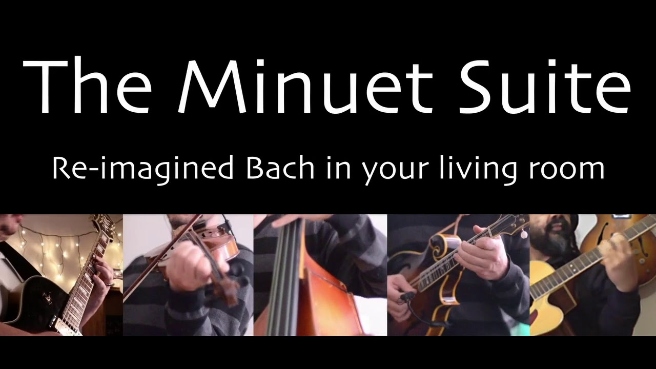 The Minuet Suite Re-imagined Bach Thumbnail Image